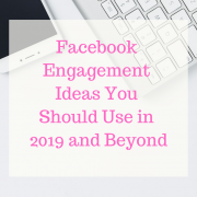 Facebook Engagement Ideas For 2019