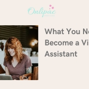 What You Need to Become a Virtual Assistant
