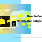 How to Come Up With Newsletter Subject Line and Content